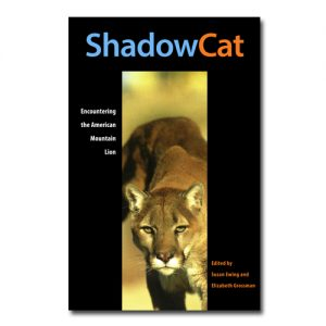 Featured: Shadow Cat: Encountering the American Mountain Lion