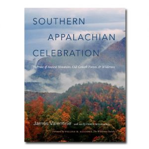 Featured: Southern Appalachian Celebration: In Praise of Ancient Mountains, Old Growth Forests & Wilderness