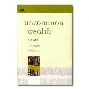 Featured: Uncommon Wealth: Essays on Virginia's Wild Places